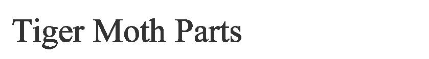 Tiger Moth Parts